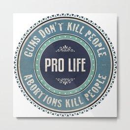 Pro Life Metal Print