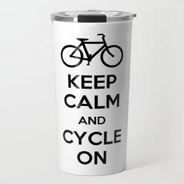 Keep Calm and Cycle On Travel Mug