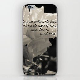 """The grass withers, the flower fades, But the word of our God stands forever"". iPhone Skin"