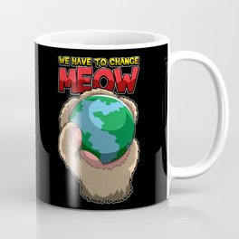 We Have To Change MEOW - Earth Day Nature Paw Coffee Mug