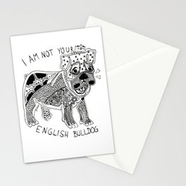 I am not your ENGLISH BULLDOG Stationery Cards