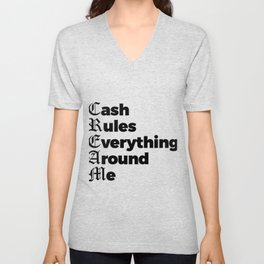 Cash Rules Everything Around Me Unisex V-Neck