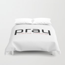 Christian,Bible verse,pray without ceasing Duvet Cover