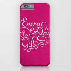 Every Day is a Gift I Slim Case iPhone 6s