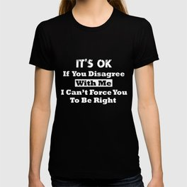 Funny Sarcasm T-Shirt Disagree With Me Lawyer Gift Apparel T-shirt