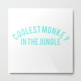 coolest monkey in the jungle Metal Print
