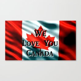 We Love You Canada Canvas Print