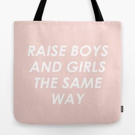 Raise Boys And Girls The Same Tote Bag
