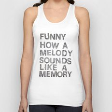 Funny How a Melody Sounds Like a Memory Unisex Tank Top