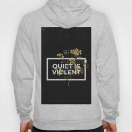 TOP Quiet Is Violent Hoody