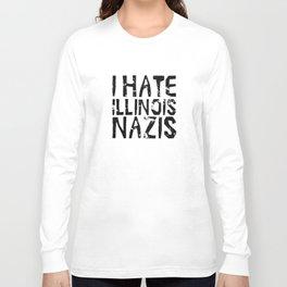 I Hate Illinois Nazis Long Sleeve T-shirt
