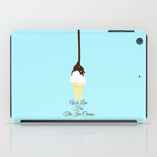 We Live for The Ice Cream. iPad Case