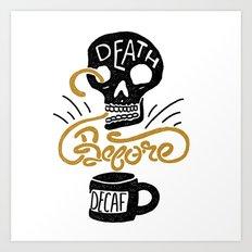 Death Before Decaf! Art Print