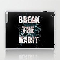 Break the Habit Laptop & iPad Skin