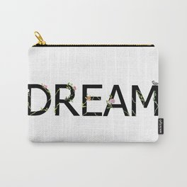 DREAM in bloom Carry-All Pouch