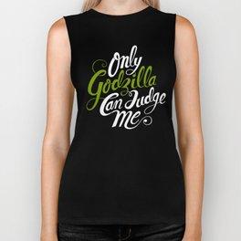 Only God(zilla) Can Judge Me. Biker Tank