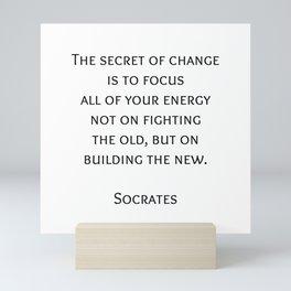 The secret of change - Socrates Greek Philosophy Quote Mini Art Print