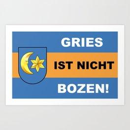 Gries Ist Nicht Bozen/Official - Gries ist nicht Bozen Art Print