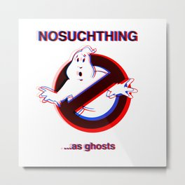 NOSUCHTHING as ghosts Metal Print