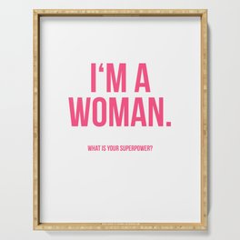 I'am a Woman Serving Tray