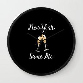 New Year Same Me Wall Clock
