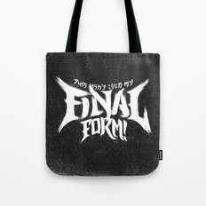 THIS ISN'T EVEN MY FINAL FORM! Tote Bag