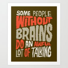People Without Brains Art Print