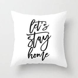 Let's stay home (5) Throw Pillow