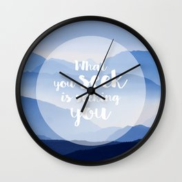 What you seek is seeking you Wall Clock