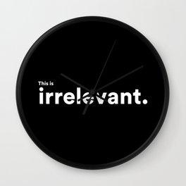 irrelevant. Wall Clock