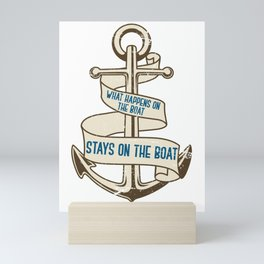 What Happens On The Boat Stays On The Boat Mini Art Print