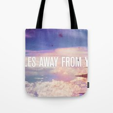 Miles Away From You Tote Bag