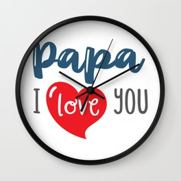 Papa I Love you Wall Clock