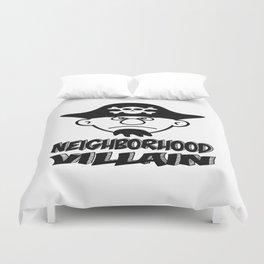 Neighborhood Villain Duvet Cover