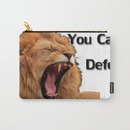 You Can't Defend Me Carry-All Pouch