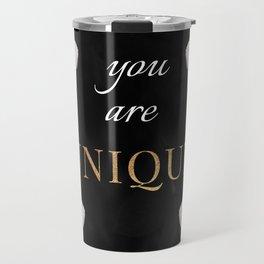 You Are Unique Travel Mug