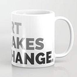 ART MAKES CHANGE. Coffee Mug