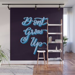 Don't Grow Up! Wall Mural