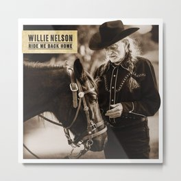 WILLIE NELSON - RIDE ME BACK HOME Metal Print
