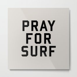 Pray For Surf Metal Print