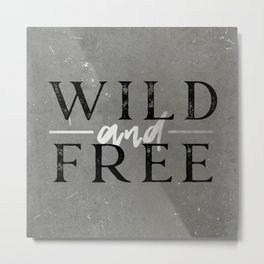 Wild and Free Silver Concrete Metal Print