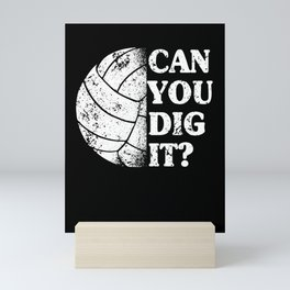 Can You Dig it? Volleyball Player Funny Mini Art Print