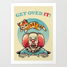 Get Over It! Art Print