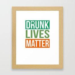 Drunk Lives Matter St. Patrick's Day Irish American Framed Art Print