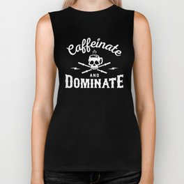 Caffeinate And Dominate Biker Tank