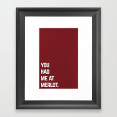 You Had Me at Merlot Framed Art Print