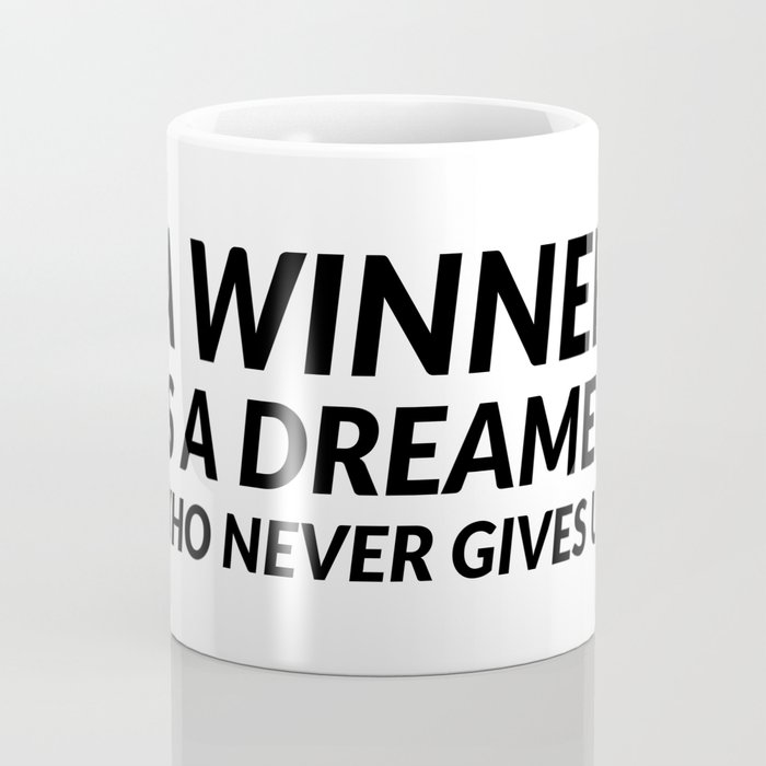 A winner is a dreamer who never gives up Coffee Mug