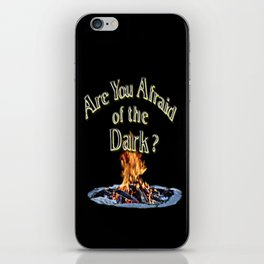 Question Is Are You Afraid Of The Dark iPhone Skin