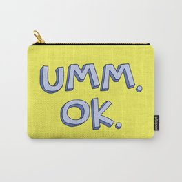 Umm OK Carry-All Pouch