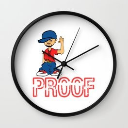 """Proof Tee Saying """"I Am Proof"""" T-shirt Design Swag Dope Man Bling Bling Pants Shoes Hip-Hop Cap Peace Wall Clock"""